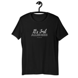 """It's Just Allergies"" Short-Sleeve Unisex T-Shirt"