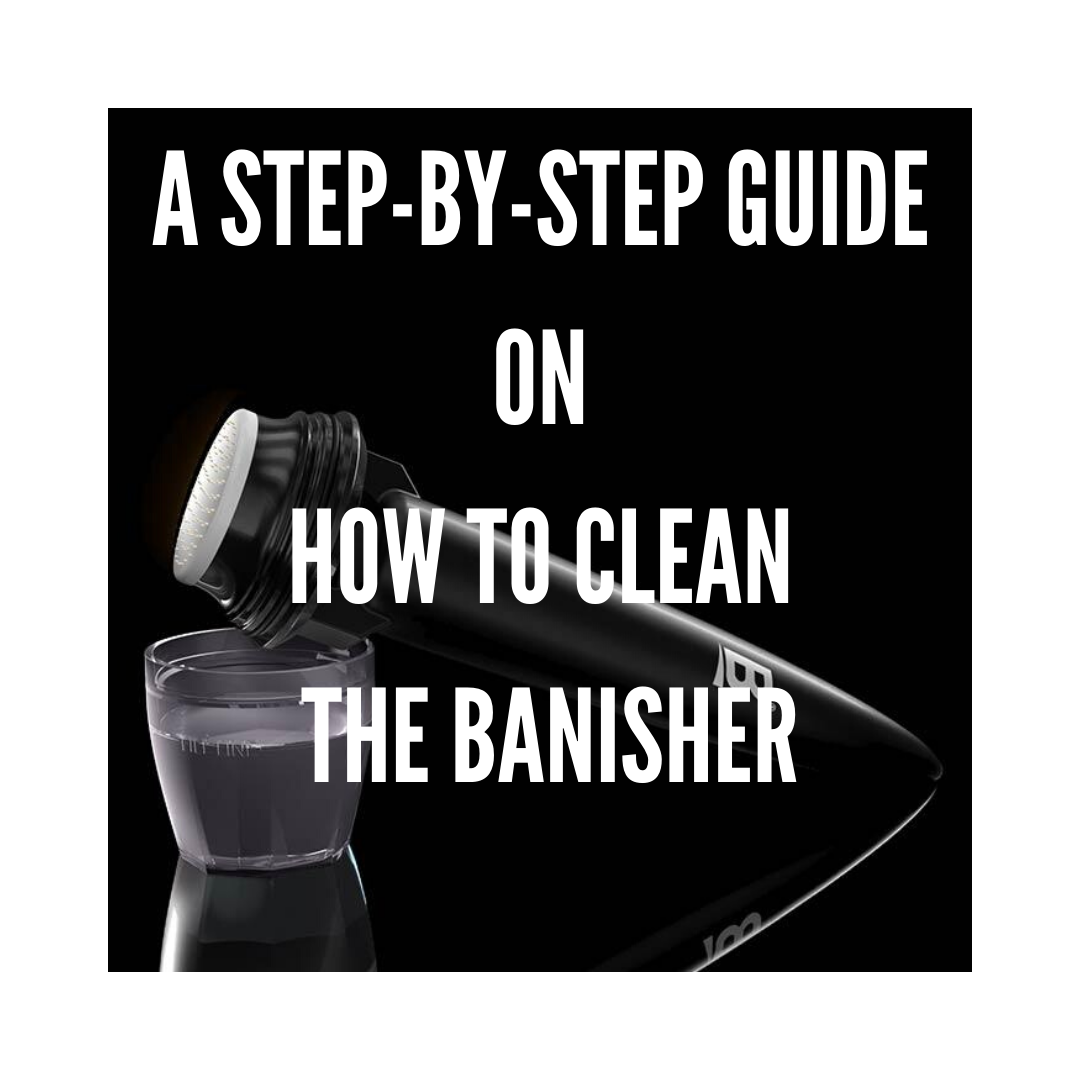 How To Clean The Banisher