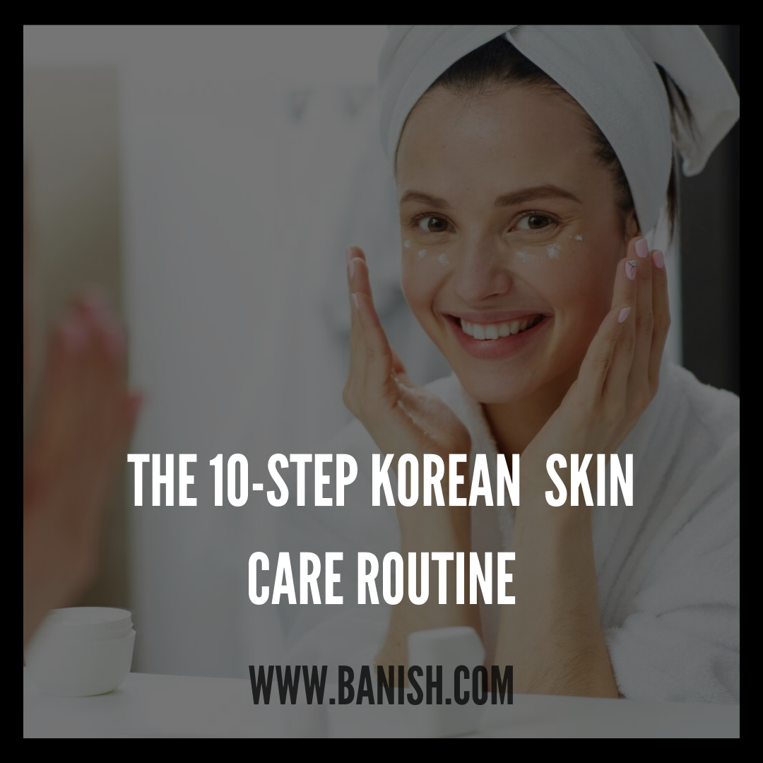 banish skin care routine