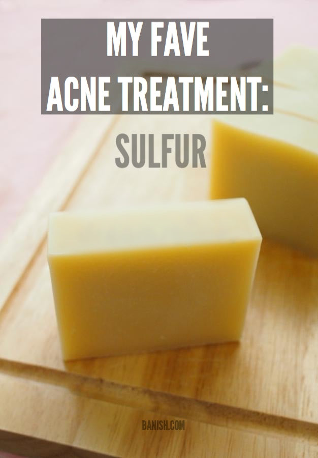 MY FAVORITE ACNE TREATMENT IN THE SPOTLIGHT: SULFUR