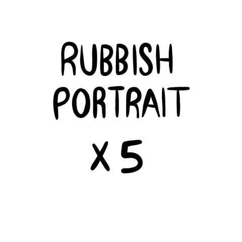 RUBBISH Portrait x5 Heads
