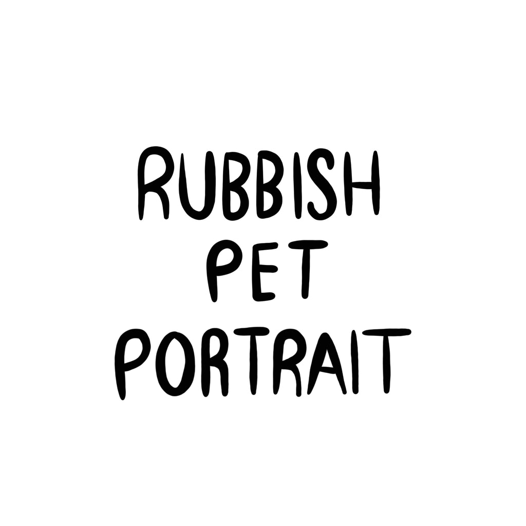 RUBBISH Pet Portrait