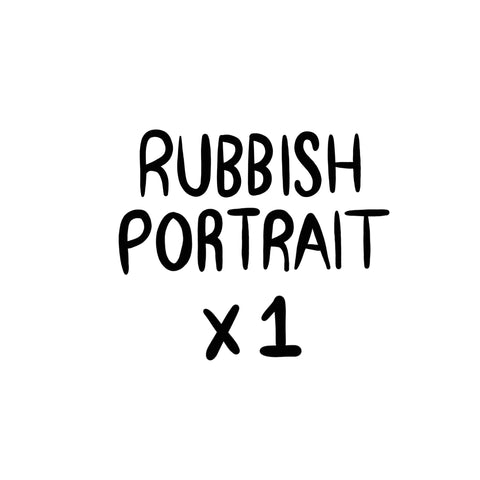 RUBBISH Portrait