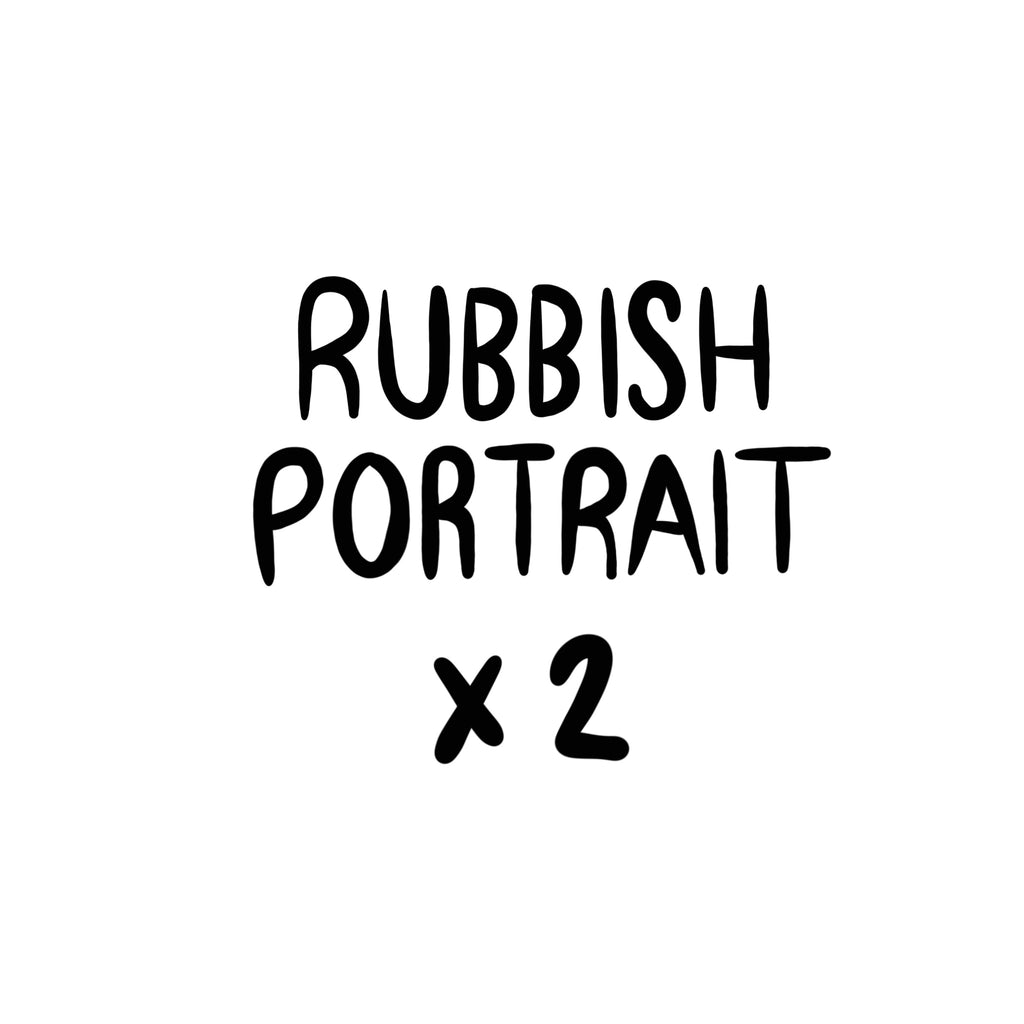 RUBBISH Portrait x2 Heads