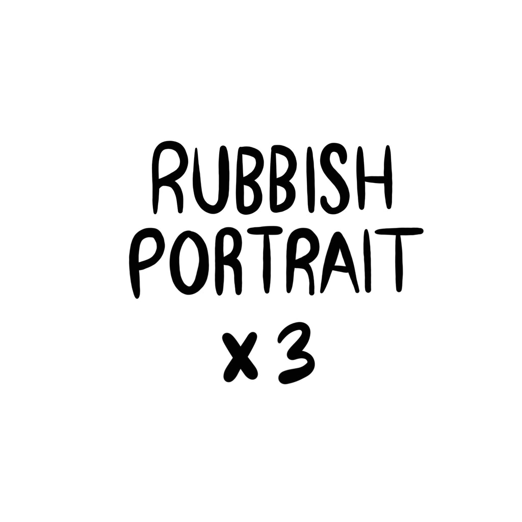 RUBBISH Portrait x3 Heads