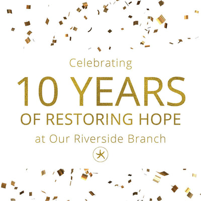 Celebrating 10 Years of Restoring Hope at our Riverside Branch!