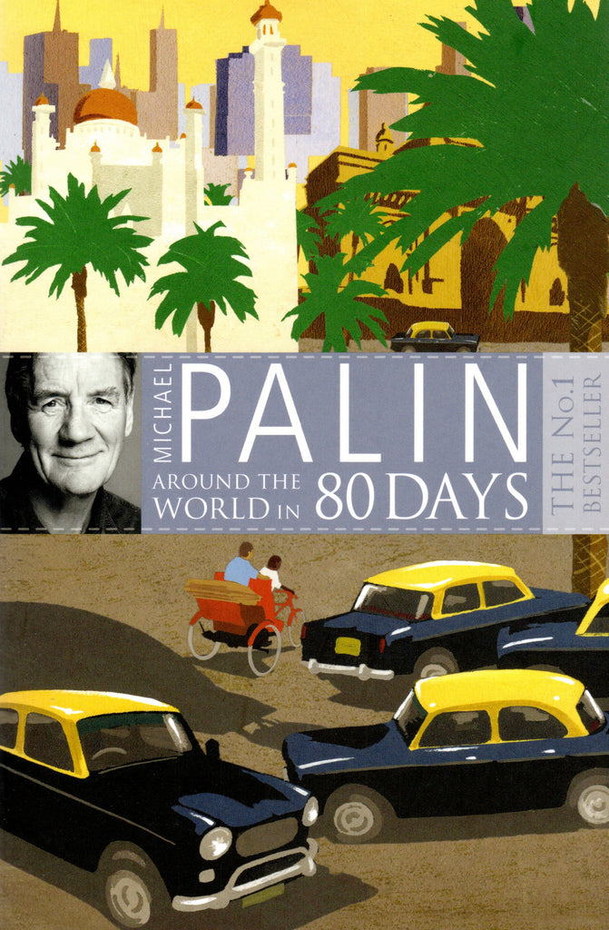 Book cover of 80 days around the world by Michael Palin with photo of the author and illustration of palm tress, buildings and taxis.