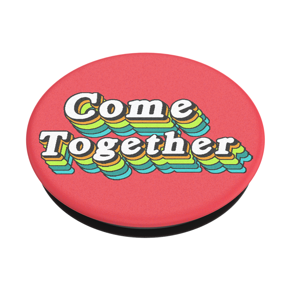 Come Together, PopSockets