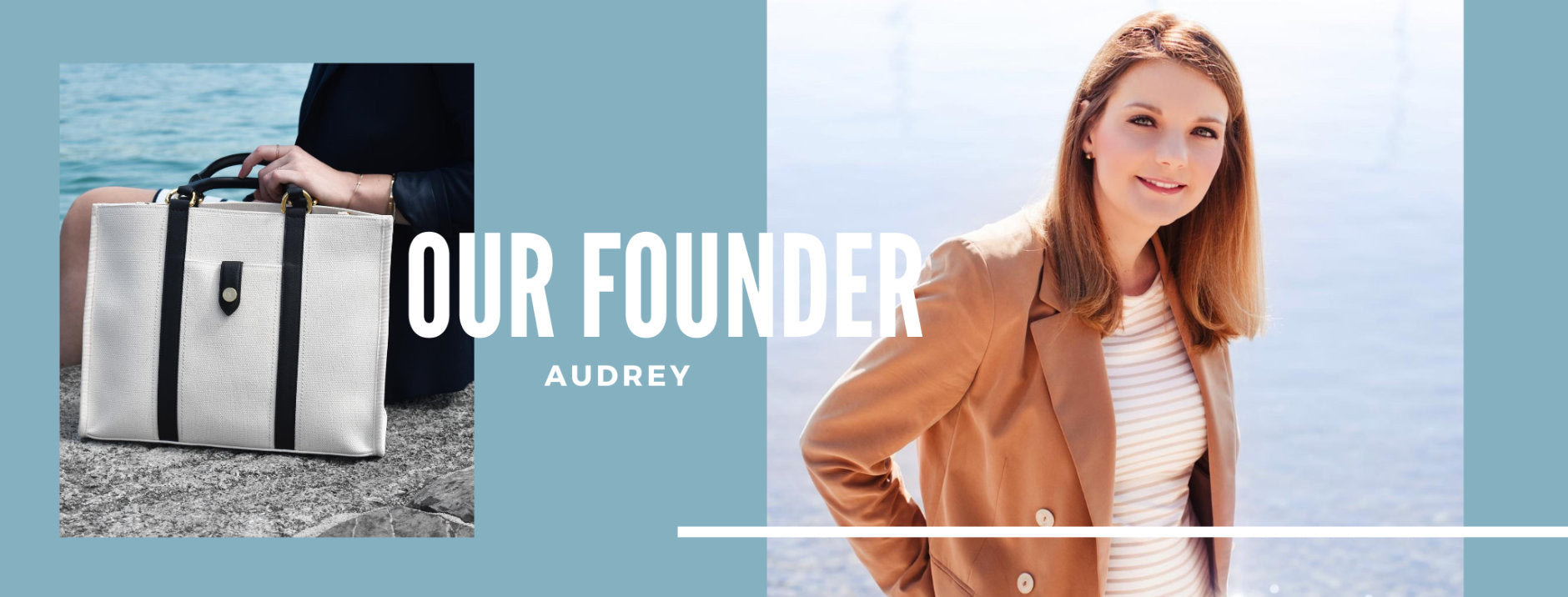 Audrey, our founder
