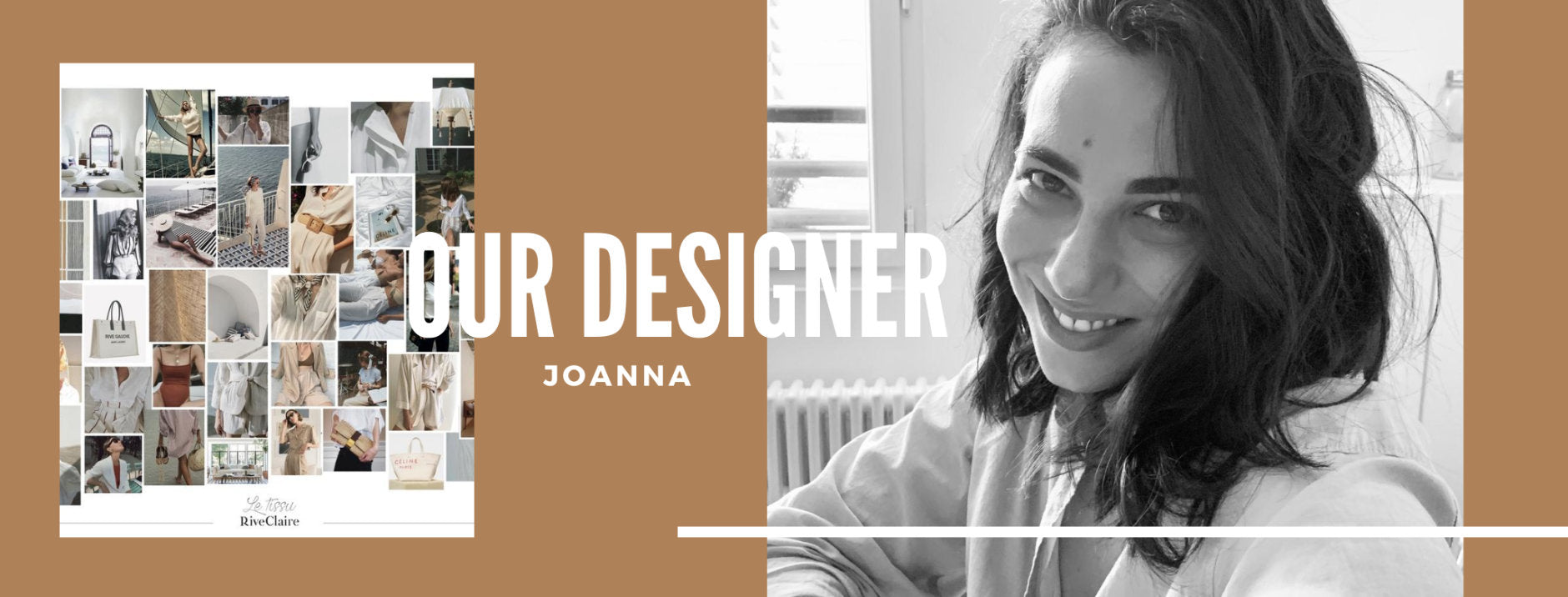Joanna, our designer