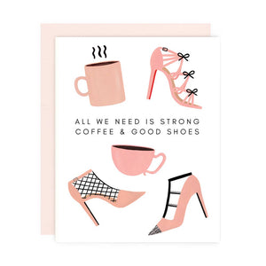 Strong Coffee Good Shoes Greeting Card