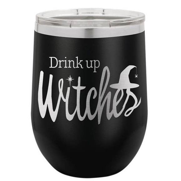 Drink Up Witches Halloween Insulated Wine Tumbler