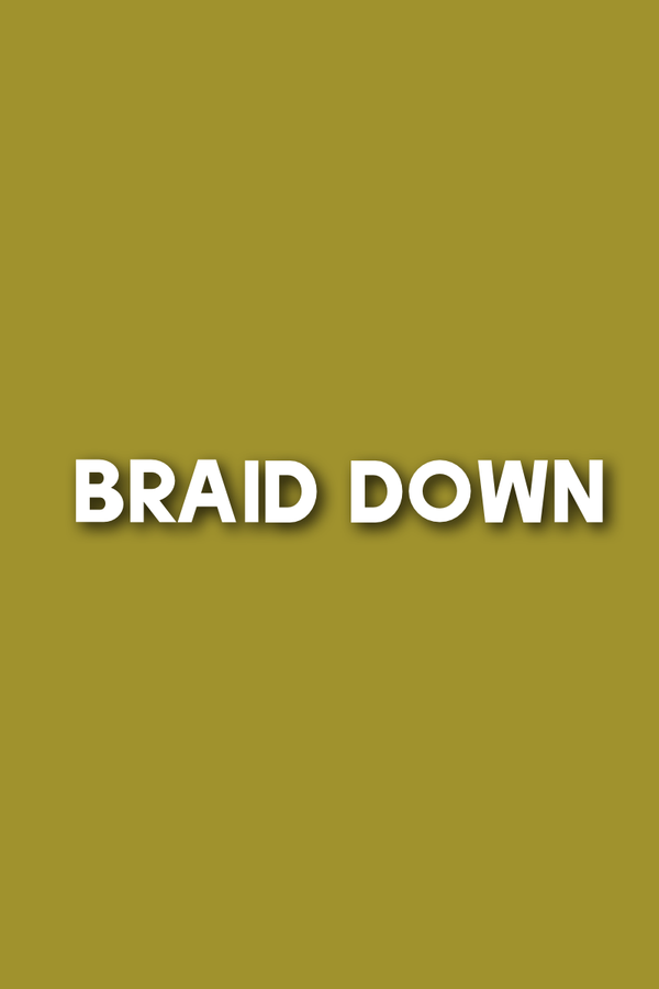 Braid Down | Full Service