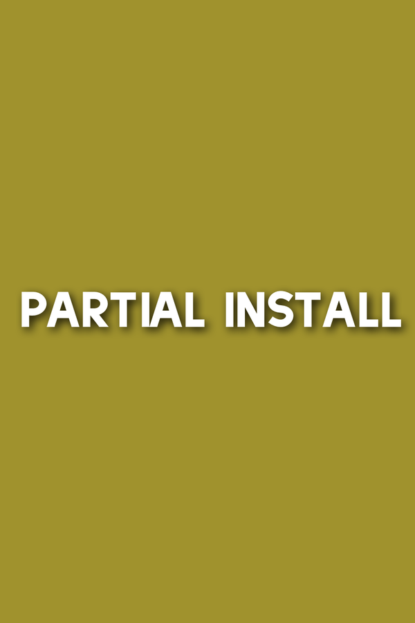 Partial Install | Full Service
