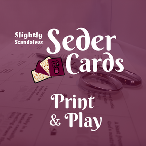 Slightly Scandalous Seder Cards: Print and Play