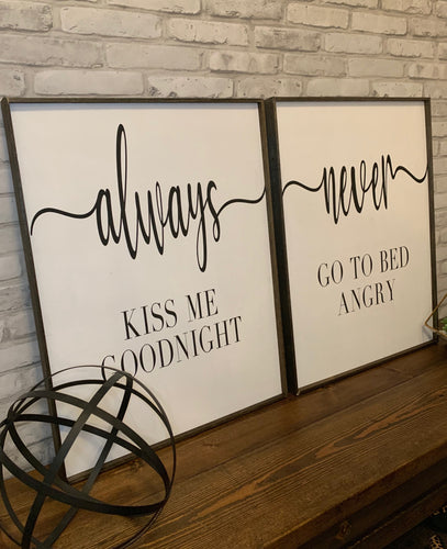 Always Kiss Me Goodnight | Never Got To Bed Angry | Wood Sign Set