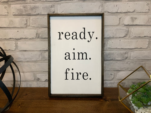 Ready Aim Fire Wood Sign
