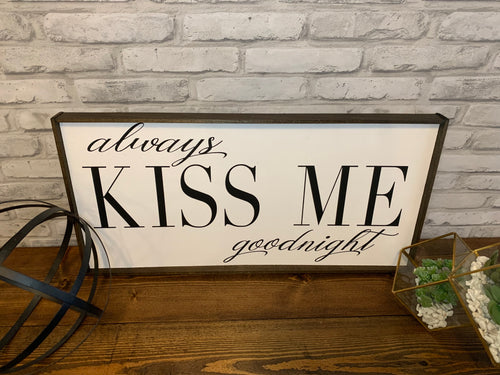 Always Kiss Me Goodnight | Wooden Sign