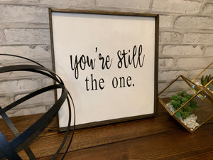You're Still The One | Wooden Sign