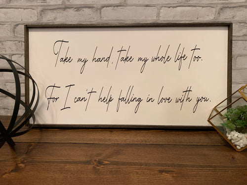 Take My Hand | Elvis | Wooden Sign