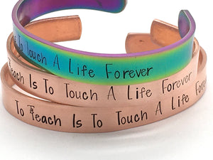 """To Teach is to touch a life forever"""