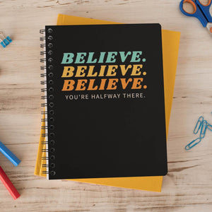 Believe & You Are Halfway There