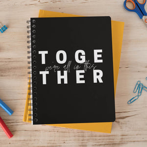 We're In This Together Notebook
