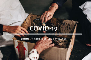 COVID-19: protégeons nos artisanes !