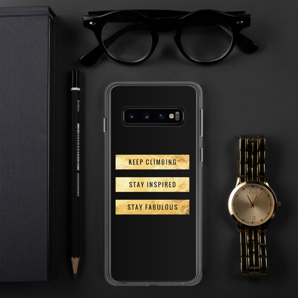 Keep Climbing, Stay Inspired, Stay Fabulous | Samsung Case