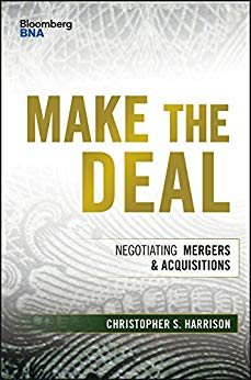 Make the Deal: Negotiating Mergers and Acquisitions
