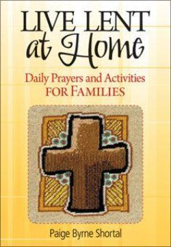 LIVE LENT AT HOME: DAILY PRAYERS FOR FAMILIES