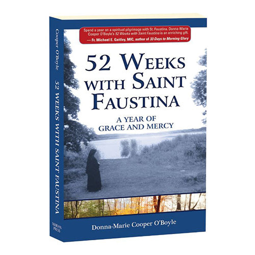 52 Weeks with Saint Faustina: A Year of Grace and Mercy - Cooper O'Boyle
