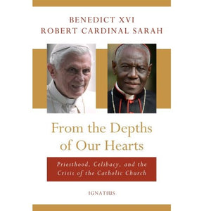 From the Depths of Our Hearts - Pope Emeritus Benedict XVI & Robert Cardinal Sarah