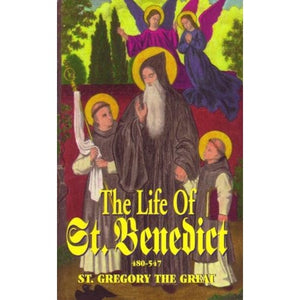 The Life of St. Benedict - Pope St. Gregory the Great