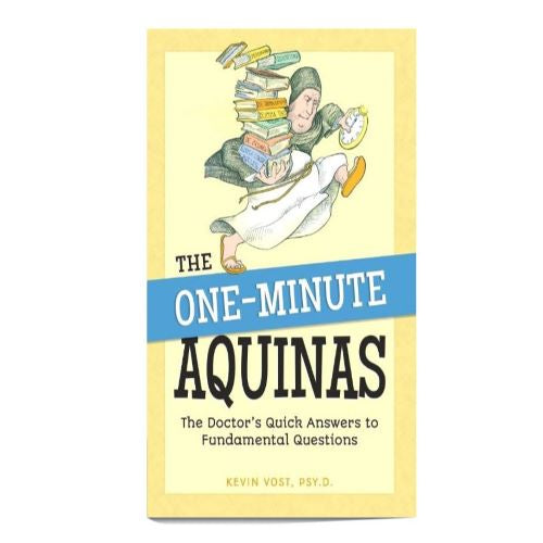 One-Minute Aquinas:  The Doctor's Quick Answers to Fundamental Questions