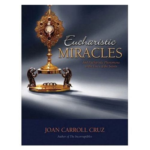 Eucharistic Miracles- Joan Carrol Cruz