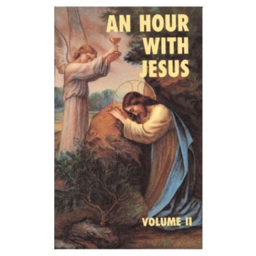 AN HOUR WITH JESUS, VOLUME II
