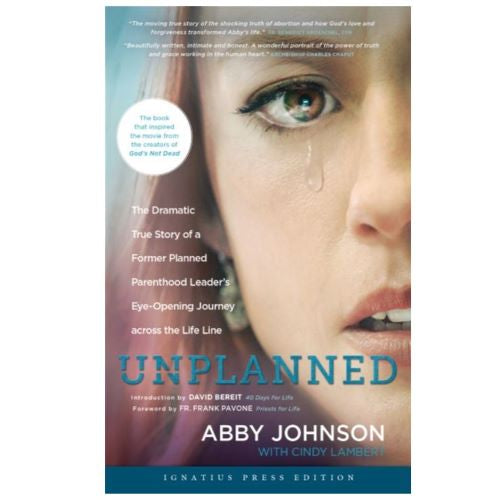 Unplanned - The Dramatic True Story of a Former Planned Parenthood Leader