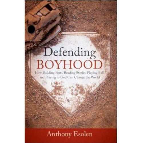 DEFENDING BOYHOOD by Anthony Esolen