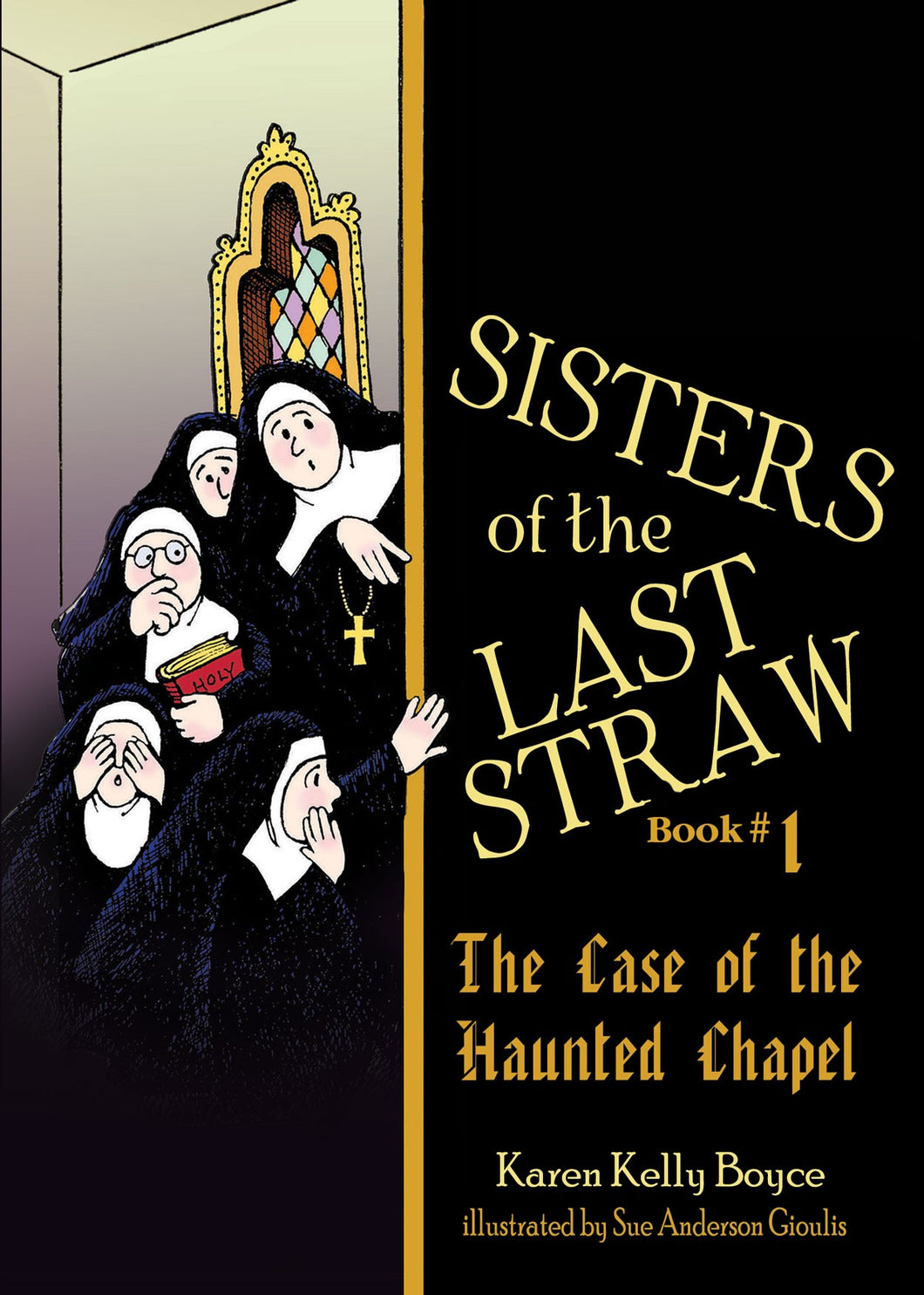 THE CASE OF THE HAUNTED CHAPEL (BOOK 1) - SISTERS OF THE LAST STRAW