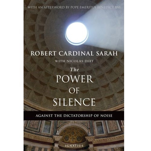 The Power of Silence: Against the Dictatorship of Noise - Robert Cardinal Sarah