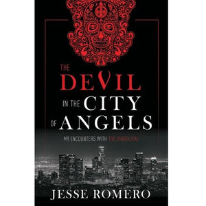 The Devil in the City of Angels: My Encounters with the Diabolical