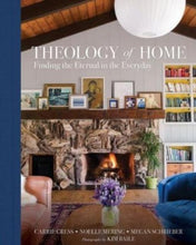 Load image into Gallery viewer, Theology of Home: Finding the Eternal in the Everyday