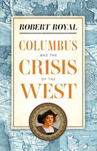 Load image into Gallery viewer, Columbus and the Crisis of the West - by Royal, Robert