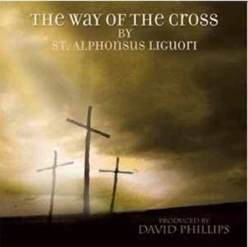 THE WAY OF THE CROSS : WITH DAVID PHILLIPS - CD