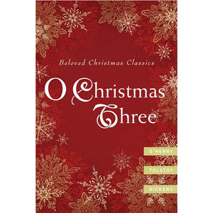 O CHRISTMAS THREE: O HENRY, TOLSTOY, AND DICKENS -BOOK