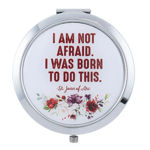 COMPACT MIRROR - 'I AM NOT AFRAID I WAS BORN TO DO THIS""