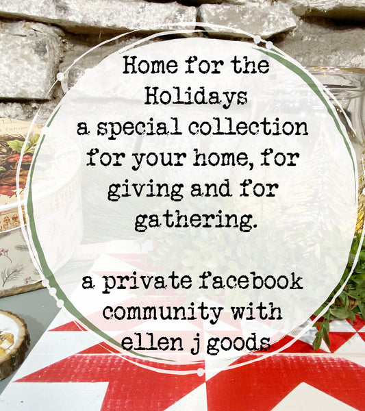 HOME FOR THE HOLIDAYS A private Facebook group and kit!