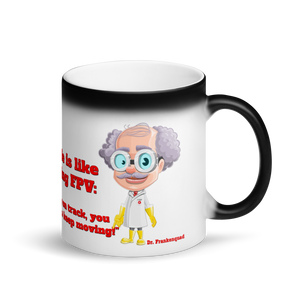 "Magic Mug - ""Life is like FPV"""