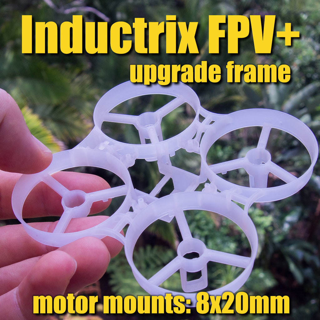 Upgrade Frame: Inductrix FPV+ (Plus)